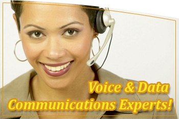 Voice & Data Communications Experts!